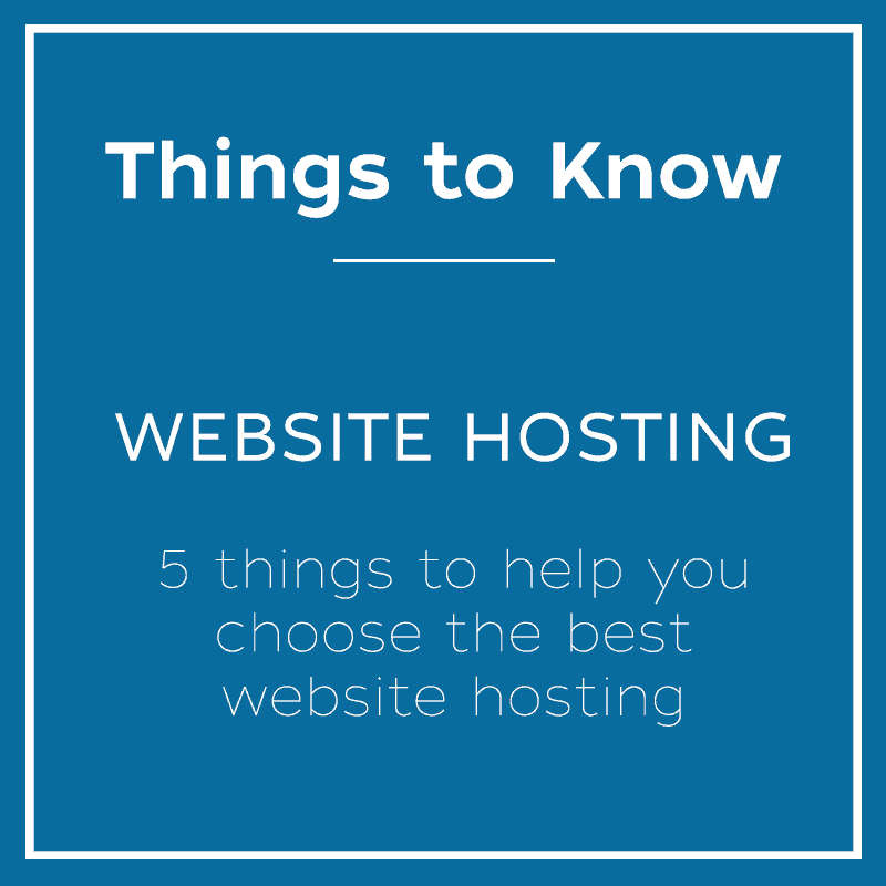 Website Hosting - 5 Things to help you choose the best website shoting